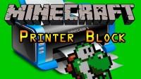 มอด ปริ้นเตอร์ บล็อก หรือ Mod Printer Block 1.6.4/1.6.2/1.5.2